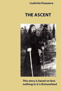 The Ascent: This Story Is Based on Fact, Nothing in It Is Fictionalized
