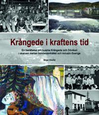 Krångede i kraftens tid : en berättelse om byarna Krångede och Döviken i skarven mellan bondesamhälle och industri-Sverige