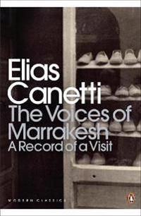 Voices of Marrakesh: A Record of a Visit