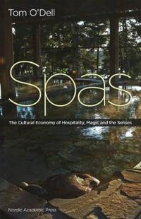 Spas: The Cultural Economy of Hospitality, Magic and the Senses