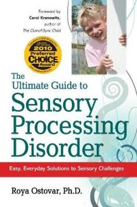 Ultimate Guide to Sensory Processing
