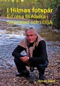 I Hilmas fotspår : en resa till Alaska och Strömstad och i USA