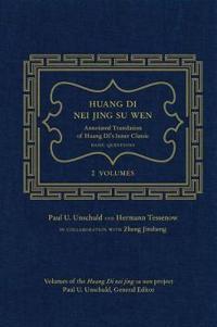 Huang Di Nei Jing Su Wen: An Annotated Translation of Huang Di's Inner Classic - Basic Questions: 2 Volumes