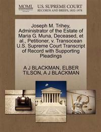 Joseph M. Trihey, Administrator of the Estate of Maria G. Muna, Deceased, et al., Petitioner, V. Transocean U.S. Supreme Court Transcript of Record with Supporting Pleadings