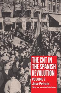 The Cnt in the Spanish Revolution: Volume 2