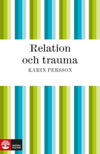 Relation och trauma : En bruksbok om mötet mellan hjälpare och offer för sexuella övergrepp