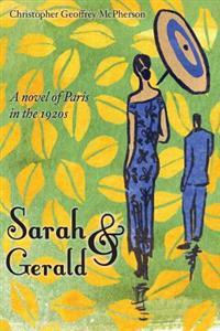 Sarah & Gerald: A Novel of Paris in the 1920s
