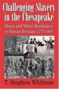 Challenging Slavery in the Chesapeake