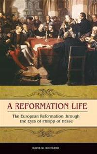 A Reformation Life