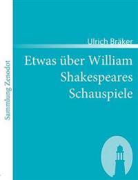 Etwas Ber William Shakespeares Schauspiele