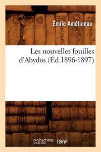 Les Nouvelles Fouilles d'Abydos (�d.1896-1897)