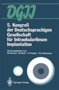 5. Kongre� Der Deutschsprachigen Gesellschaft F�r Intraokularlinsen Implantation