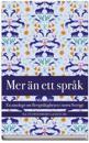 Mer än ett språk : en antologi om flerspråkigheten i norra Sverige