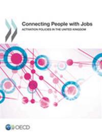 Connecting People with Jobs Activation Policies in the United Kingdom