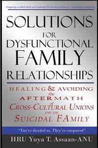 Solutions for Dysfunctional Family Relationships: Couples Counseling, Marriage Therapy, Crosscultural Psychology, Relationship Advice for Lovers, Heal