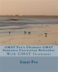 GMAT Pro's Ultimate GMAT Sentence Correction Refresher: With GMAT Grammar