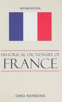 Historical Dictionary of France