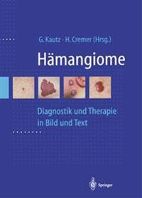 Hämangiome: Diagnostik Und Therapie in Bild Und Text