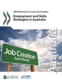 OECD Reviews on Local Job Creation Employment and Skills Strategies in Australia