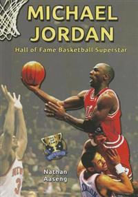 Michael Jordan: Hall of Fame Basketball Superstar
