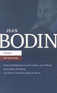 Jean Bodin: Eine Einfuhrung In Sein Leben, Sein Werk Und Seine Wirkung