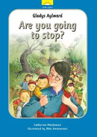 Gladys aylward - are you going to stop?