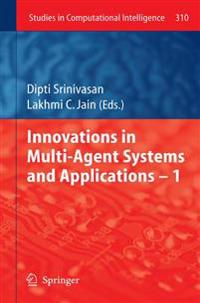 Innovations in Multi-Agent Systems and Application - 1