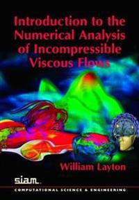 Introduction to the Numerical Analysis of Incompressible Viscous Flows