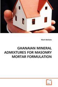 Ghanaian Mineral Admixtures for Masonry Mortar Formulation