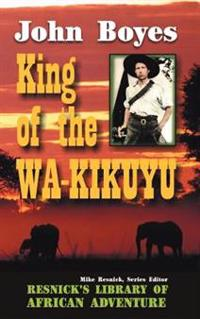 King of the Wa-Kikuyu