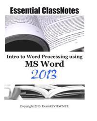 Essential Classnotes Intro to Word Processing Using MS Word 2013