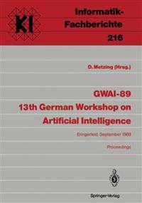 GWAI-89. 13th German Workshop on Artificial Intelligence