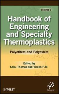 Handbook of Engineering and Speciality Thermoplastics, Volume 3: Polyethers and Polyesters