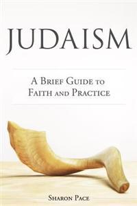 Judaism: A Brief Guide to Faith and Practice