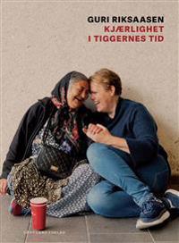 Kjærlighet i tiggernes tid - Guri Riksaasen   Inprintwriters.org