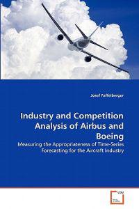 Industry and Competition Analysis of Airbus and Boeing