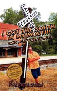I Got the South in My Mouth! (and I Can't Get It Out!)