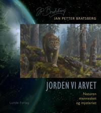 Jorden vi arvet - Jan Petter Bratsberg pdf epub