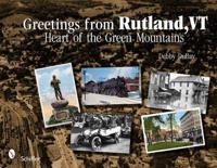 Greetings from Rutland, Vermont