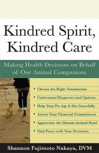 Kindred Spirit, Kindred Care: Making Health Decisions on Behalf of Our Animal Companions