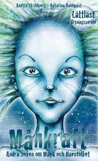 Månkraft : andra boken om Maya och Havsfolket