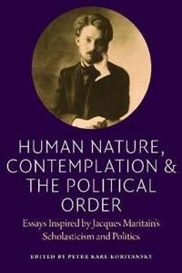 Human Nature, Contemplation & the Political Order