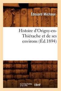 Histoire D'Origny-En-Thierache Et de Ses Environs (Ed.1894)