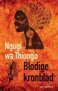 Blodige kronblad - Ngugi wa Thiong'o | Ridgeroadrun.org