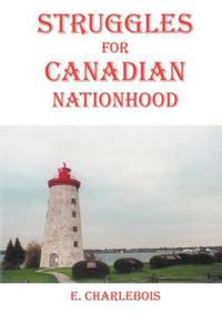 Struggles for Canadian Nationhood