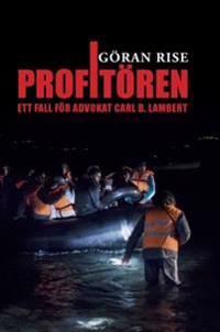 Profitören : ett fall för advokat Carl B. Lambert - Göran Rise   Laserbodysculptingpittsburgh.com