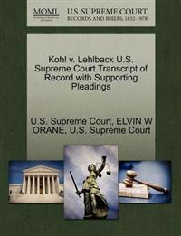 Kohl V. Lehlback U.S. Supreme Court Transcript of Record with Supporting Pleadings