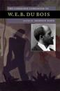 The Cambridge Companion to W. E. B. Du Bois