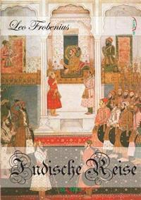 Indische Reise - Ein Unphilosophisches Reisetagebuch Aus Sudindien Und Ceylon