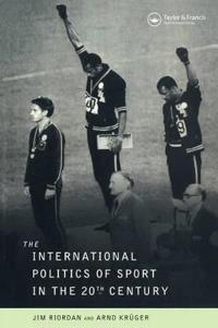 International Politics of Sport in the Twentieth Century